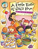 Molski, Carol: A Little Taste of God's Love: Bible Story Recipes and Activities