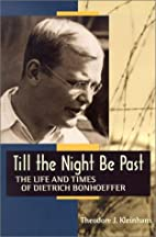 Till the Night Be Past: The Life and Times…