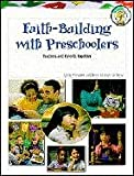 Radtke, Becky: Faith-Building With Preschoolers: Teachers and Parents Together