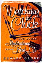 Watching the Clock: 260 Meditations from…