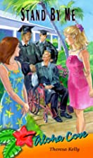 Stand by Me (Aloha Cove) by Theresa Kelly