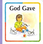 God Gave by Concordia Publishing
