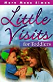 Simon, Mary Manz: Little Visits for Toddlers