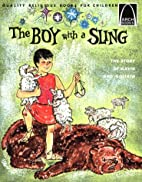 The Boy With a Sling: The Story of David and…