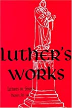 Luther's Works, Volume 07: Lectures on…