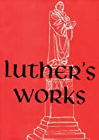 Luther's Works, Volume 22: Sermons on the…