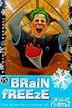 Brain Freeze (The Misadventures of Willie…