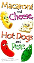 Macaroni and Cheese, Hot Dogs and Peas by…