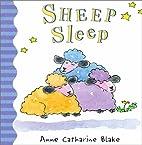 Sheep Sleep by Anne Catharine Blake