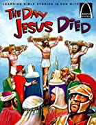 The Day Jesus Died by Bryan Davis