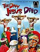 The Day Jesus Died by Bryan Davis