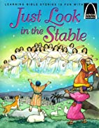 Just Look in the Stable - Arch Books by…