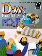 Down through the Roof - Arch Books by…