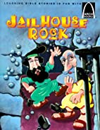 Jailhouse Rock - Arch Books by Glynis Belec