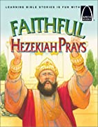 Faithful Hezekiah Prays - Arch Books by Eric…