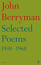 Selected Poems, 1938–1968 by John Berryman