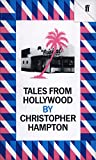 Hampton, Christopher: Tales from Hollywood