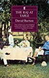 Burton, David: The Raj at Table: A Culinary History of the British in India