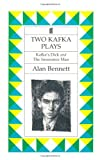 Bennett, Alan: Two Kafka Plays: Kafka's Dick and the Insurance Man