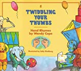 Cope, Wendy: Twiddling Your Thumbs: Hand Rhymes by Wendy Cope (Children's Paperback Picture Book)