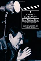 Time Within Time by Andrei Tarkovsky