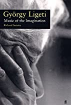 Gyorgy Ligeti: Music and Imagination by…