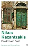 Kazantzakis, Nikos: Freedom and Death
