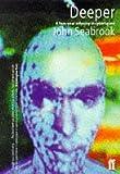 Seabrook, John: Deeper: A Two-year Odyssey in Cyberspace
