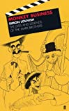 Louvish, Simon: Monkey Business: The Lives and Legends of the Marx Brothers Groucho, Chico, Harpo, Zeppo With Added Gummo