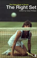 The Right Set: A Tennis Anthology by Caryl…