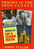 Tuller, David: Cracks in the Iron Closet: Travels in Gay and Lesbian Russia
