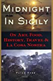 Robb, Peter: Midnight in Sicily: On Art, Food, History, Travel, and LA Cosa Nostra