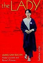 The Lady: Aung San Suu Kyi: Nobel Laureate…