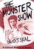 Skal, David J.: The Monster Show: A Cultural History of Horror