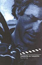 Cassavetes on Cassavetes by John Cassavetes
