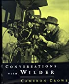Conversations with Wilder by Cameron Crowe