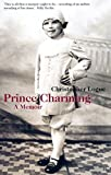 Logue, Christopher: Prince Charming: A Memoir