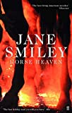Smiley, Jane: Horse Heaven