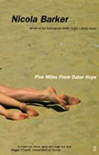 Five Miles from Outer Hope by Nicola Barker