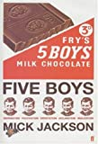 Jackson, Mick: Five Boys