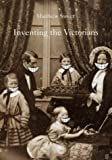Sweet, Matthew: Inventing the Victorians