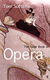 Tom Sutcliffe: The Faber Book of Opera