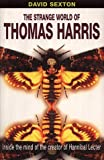 Sexton, David: The Strange World of Thomas Harris (Front Lines)