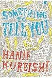 HANIF KUREISHI: Something to Tell You