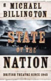 Billington, Michael: State of the Nation