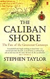 Taylor, Stephen: The Caliban Shore: The Fate of the Grosvenor Castaways