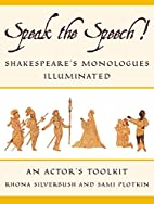 Speak the Speech!: Shakespeare's Monologues…