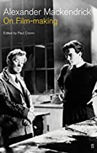 On Film-making: An Introduction to the Craft…