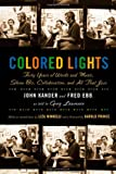 Lawrence, Greg: Colored Lights: Forty Years of Words and Music, Show Biz, Collaboration, and All That Jazz