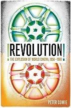 Revolution!: The Explosion of World Cinema…